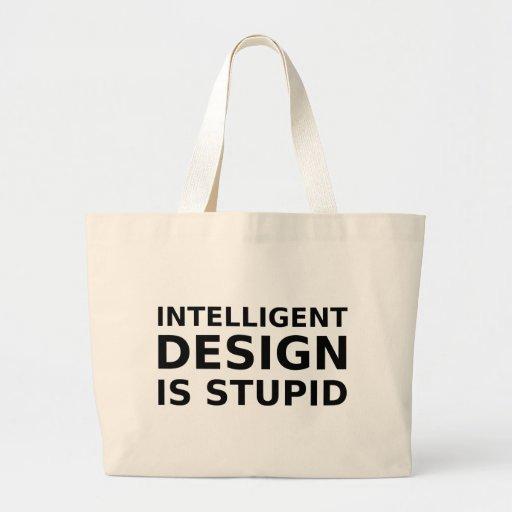 O design inteligente é estúpido bolsas