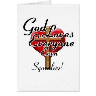 O deus ama Squealers! Cartão Comemorativo