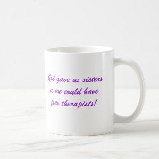 O deus da caneca de café deu-nos irmãs terapeutas