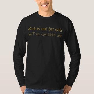 O deus não é para a venda, mas suas crianças são tshirt