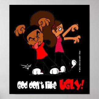 """O """"deus não gosta FEIO!"""" Poster (fundo preto)"""
