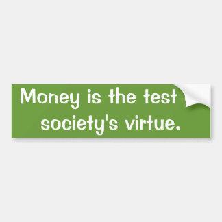 O dinheiro é o teste da virtude da sociedade adesivo para carro