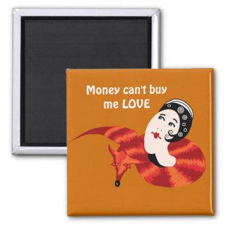 O dinheiro não pode comprar-me AMOR Ímã Quadrado