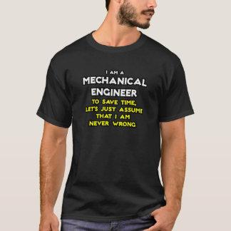 O engenheiro mecânico… supor que eu sou nunca camiseta