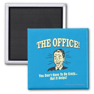 O escritório: Você não tem que ser louco Ímã Quadrado