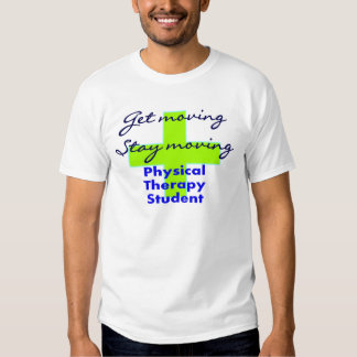 "O estudante da fisioterapia ""obtem movente "" t-shirts"