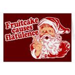 O Fruitcake causa a flatulência Cartão Comemorativo