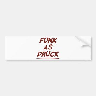 O funk como Druck está muito bêbedo Adesivo Para Carro