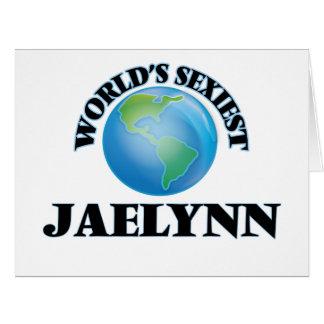 """O Jaelynn o mais """"sexy"""" do mundo Cartão Comemorativo Grande"""