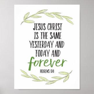 O Jesus Cristo é o mesmo impressão da arte do