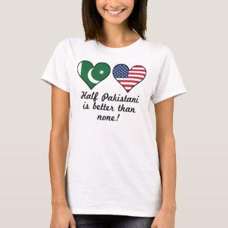 O meio paquistanês é melhor do que nenhuns camiseta
