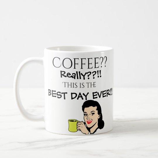 O melhor dia do café nunca caneca de café