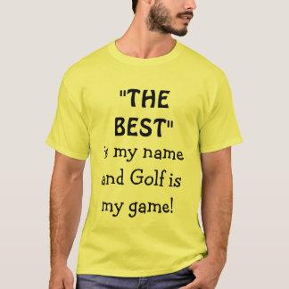 O melhor é meu nome e o golfe é minha camisa do