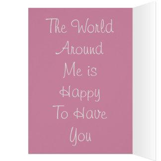 O mundo em torno de mim está feliz tê-lo cartão comemorativo