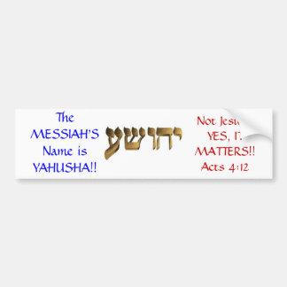 O nome das messias é Yahusha!! Adesivo Para Carro