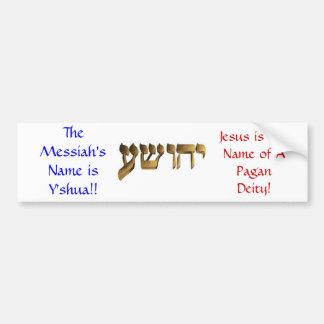 O nome das messias é Y'shua!! Adesivo Para Carro