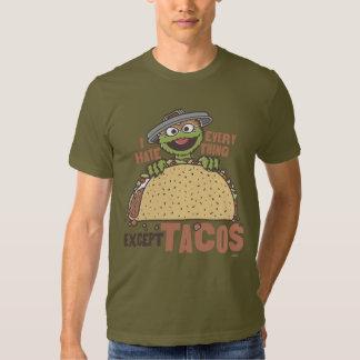 O ódio de OscarI tudo excetua o Tacos 2 T-shirt