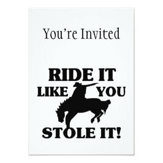 O passeio que gosta de você roubou-o vaqueiro convite 12.7 x 17.78cm