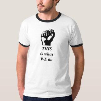 O punho, ESTE é whatWE faz T-shirts