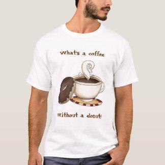 O que é um café sem uma rosquinha! camiseta