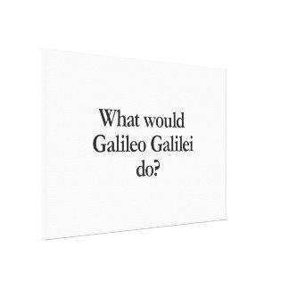 o que Galileu Galilei faria Impressão Em Tela