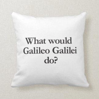 o que Galileu Galilei faria Travesseiros