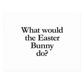 o que o coelhinho da Páscoa faria Cartao Postal