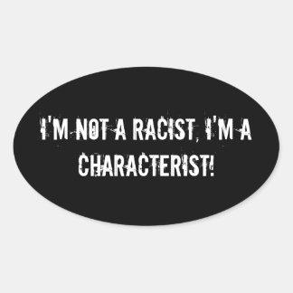 o racismo cita a etiqueta, decalque, eventos adesivo oval