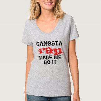O rap de Gangsta fez-me fazê-lo, design das Camiseta