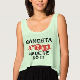 O rap de Gangsta fez-me fazê-lo, design das Regata Flowy Crop
