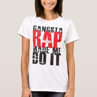 O rap de Gangsta fez-me fazê-lo - preto Camiseta
