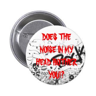 O ruído em minha cabeça incomoda-o!? Botão Bóton Redondo 5.08cm