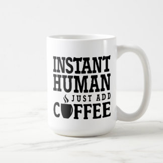 O ser humano imediato apenas adiciona a caneca