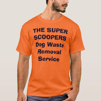 O serviço SUPER da remoção Waste do cão de Camiseta