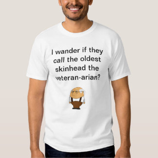 o skinhead o mais idoso tshirts