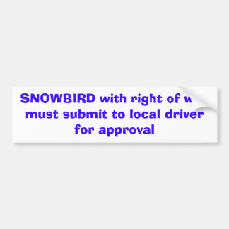 O SNOWBIRD com direito do waymust submete-se ao lo Adesivo Para Carro