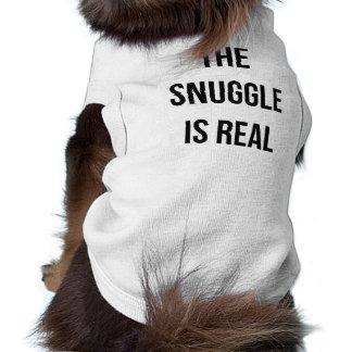 """""""O Snuggle é"""" camiseta de cão real"""