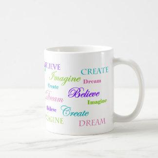 O sonho imagina que para criar acredite caneca de café
