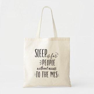 O sono é para pessoas sem o bolsa do corretor de