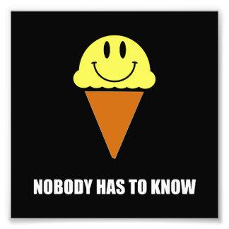 O sorvete ninguém tem que saber impressão de foto