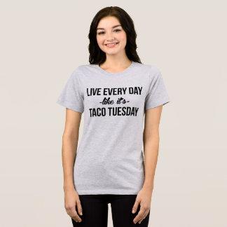 O t-shirt vive cada dia como é Taco terça-feira Camiseta