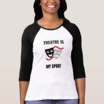 O teatro é minha camisa de esporte - geek do drama tshirt
