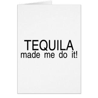 O Tequila fez-me fazê-lo Cartão
