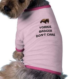 O texugo de Yorkie não se importa Roupa Para Pets