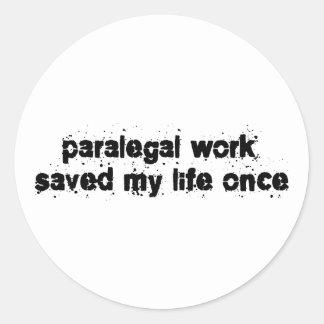 O trabalho do Paralegal salvar minha vida uma vez Adesivos Redondos