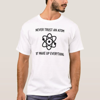 O tshirt da ciência nunca confia um átomo camiseta