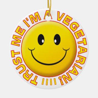 O vegetariano confia-me sorriso ornamento de cerâmica redondo