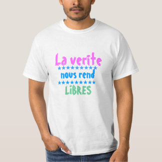 O verite do La nous rend libres Camiseta
