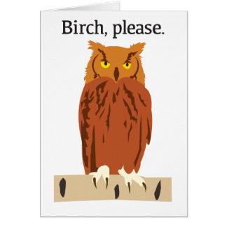 O vidoeiro da coruja anula por favor o cartão
