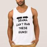 """""""Obama não pode proibir estas armas!"""" Camisola de  Regata"""